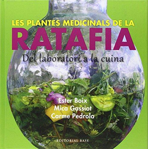 Les Plantes Medicinals De La Ratafia (Base Imatges) por Ester Boix
