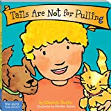 Best Behavior Board Book Series - Tails Are Not for Pulling (Board Book) Review