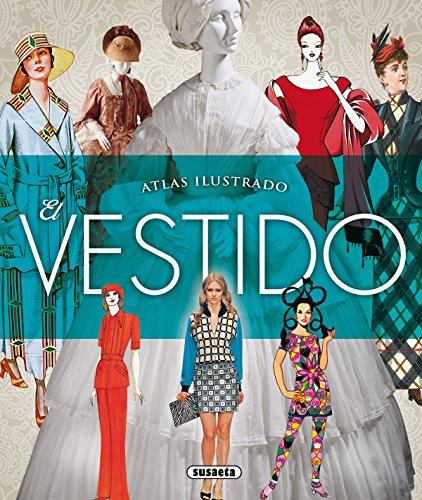 Atlas ilustrado. El vestido por Susaeta Ediciones S A