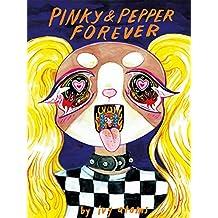 Pinky & Pepper Forever