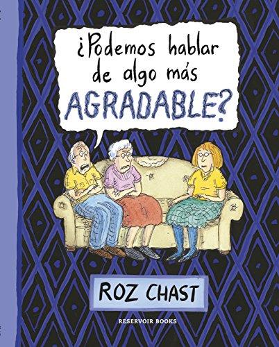 ¿Podemos hablar de algo más agradable? por Roz Chast