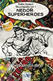 Public Domain Encyclopedia vol. I: Nedor Superheroes: Volume 1