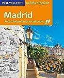 POLYGLOTT Reiseführer Madrid zu Fuß entdecken: Auf 30 Touren die Stadt erkunden (POLYGLOTT zu Fuß entdecken) - Susanne Kilimann