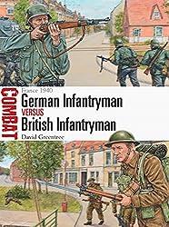 German Infantryman vs British Infantryman: France 1940 (Combat, Band 14)