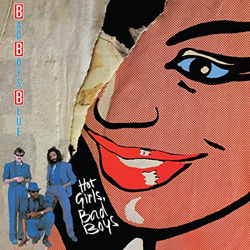Bad Boys Blue: Hot Girls,Bad Boys [Vinyl LP] (Vinyl)