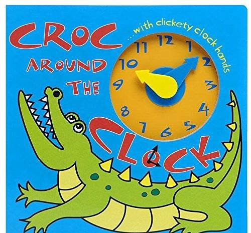 Croc Around The Clock (Learn and Play Board Books)