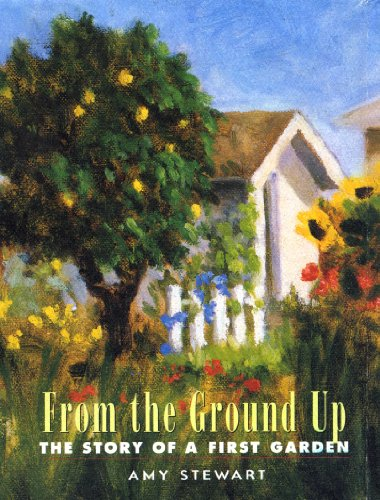 From the Ground Up: The Story of a First Garden (English Edition)