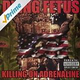 Killing On Adrenaline [Explicit]
