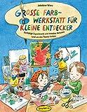 Große Farb-Werkstatt für kleine Entdecker: Vielfältige Experimente und kreative Aktionen rund um das Thema Farben - Jakobine Wierz