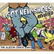 I Got New Shoes - Revisted