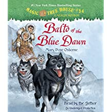 Balto of the Blue Dawn (Magic Tree House (R) Merlin Mission, Band 54)