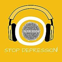 Stop Depression! Depressionen überwinden mit Hypnose