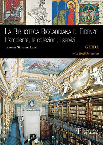 La biblioteca Riccardiana di Firenze. L'ambiente, le collezioni, i servizi-The biblioteca Riccardiana in Florence. Its site, book collections, and services
