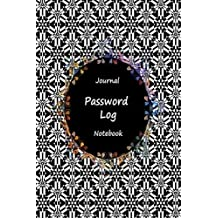 "Journal Password Logbook Notebook: Black White Design, Personal Internet Address Log Book, Web Site Password Organizer, Record Passwords, Password ... Web Addresses Directory, 120 pages 6"" x 9"""
