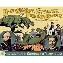 Bone Sharps, Cowboys, And Thunder Lizards by Jim Ottaviani (2005-10-11)