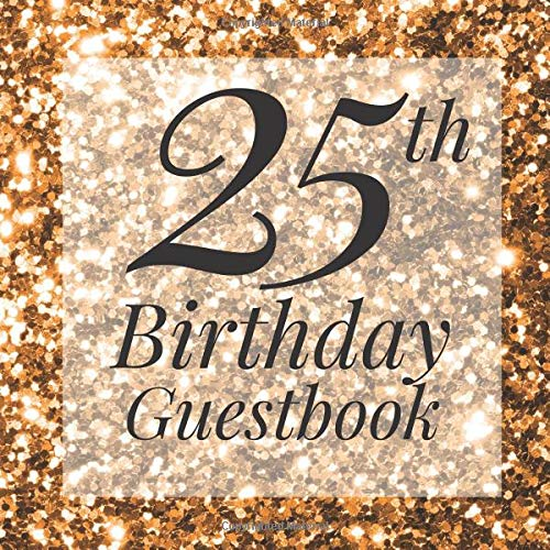 ook: Gold Glitter Sparkle Sequin Look Guest Book - Elegant 25 Birthday Wedding Anniversary Party Signing Message Book - Gift Log & ... Keepsake Present - Special Memories Ideas ()