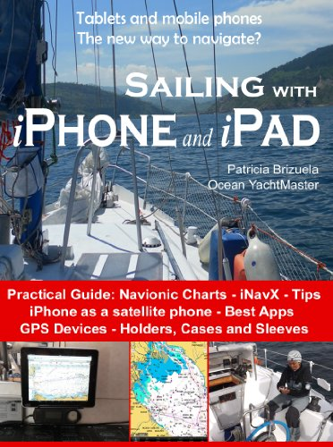 Sailing with iPhone and iPad (Smartphones and Tablets on board Book 1) (English Edition)