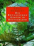Die Botanischen Gärten in Deutschland - Loki Schmidt