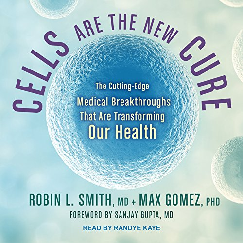 Cells Are the New Cure: The Cutting-Edge Medical Breakthroughs That Are Transforming Our Health
