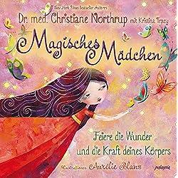 Magisches Mädchen - Feiere die Wunder und die Kraft deines Körpers