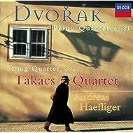 Dvorák: Piano Quintet in A/String Quartet No.10