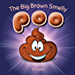 The Big Brown Smelly Poo: An undeterred hero