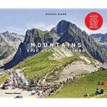 Mountains: Epic Cycling Climbs: Epic Cycling Climbs