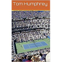 Tennis Trading On Betfair: The Complete Guide (English Edition)