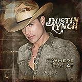 Songtexte von Dustin Lynch - Where It's At