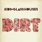 Songtexte von Kids in Glass Houses - Dirt