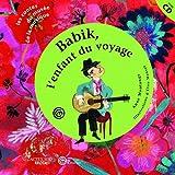 Babik, l'enfant du voyage (un conte découvrir la guitare manouche) +CD