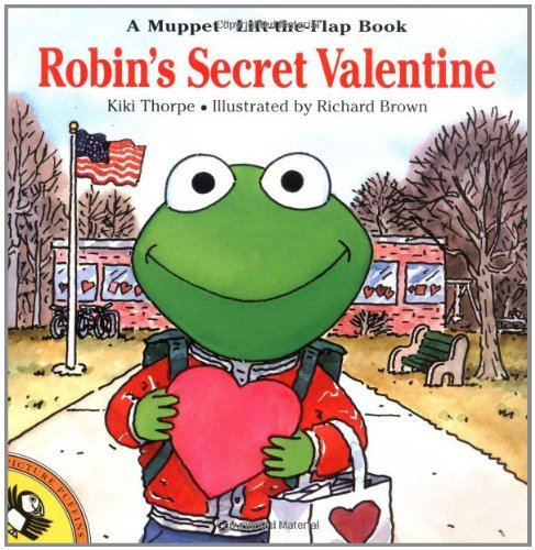 Robin's Secret Valentine (Muppet Lift-The-Flap Book) by Kiki Thorpe (27-Jan-2000) Paperback (Muppets Valentines)
