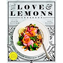 The Love and Lemons Cookbook: An Apple-to-Zucchini Celebration of Impromptu Cooking (English Edition)