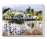 Der Naturgarten. Planen - Gestalten - Pflegen (Garten- und Ideenbücher BJVV)