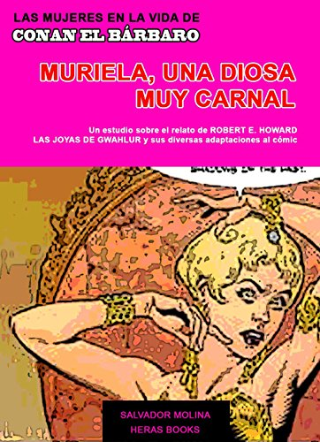 Las mujeres en la vida de Conan el Bárbaro, Muriela: una diosa muy carnal por Salvador Molina