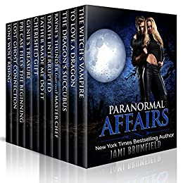 Paranormal Affairs: 11 Paranormal Romance and Mystery tales with dragons, witches, vampires, werewolves, shifters, angels, demons, ghosts and ancient gods by [Brumfield, Jami]
