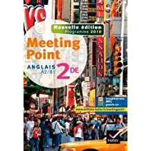 Anglais 2e, Meeting Point : A2/B1, programme 2010