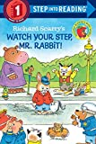 Richard Scarrys Watch Your Step, Mr. Rabbit! (Step into Reading)