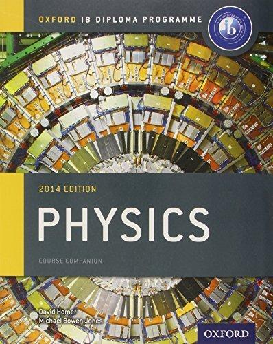 IB Physics Course Book 2014 edition: Oxford IB Diploma Programme (International Baccalaureate) by Michael Bowen-Jones (2014-02-06)