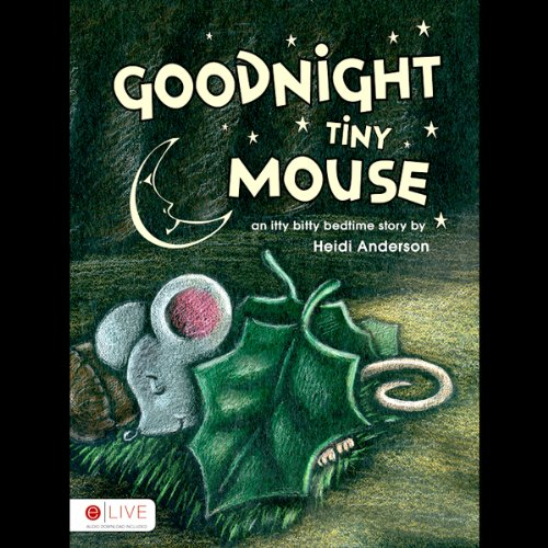 Goodnight Tiny Mouse  Audiolibri