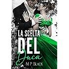 La Scelta del Duca (HistoricalRomance DriEditore) (Italian Edition)