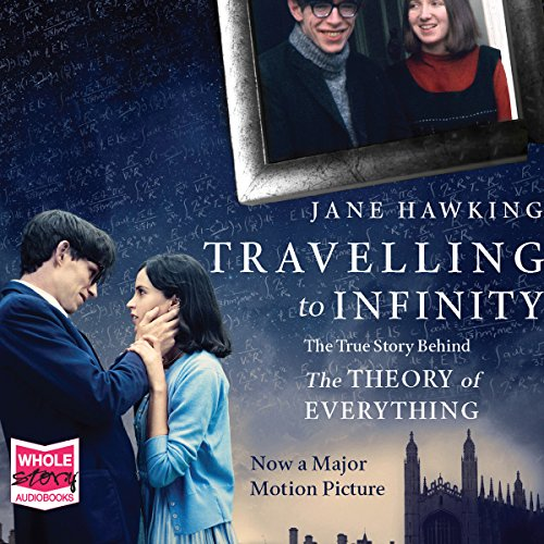 Travelling to Infinity: The True Story Behind 'The Theory of Everything'