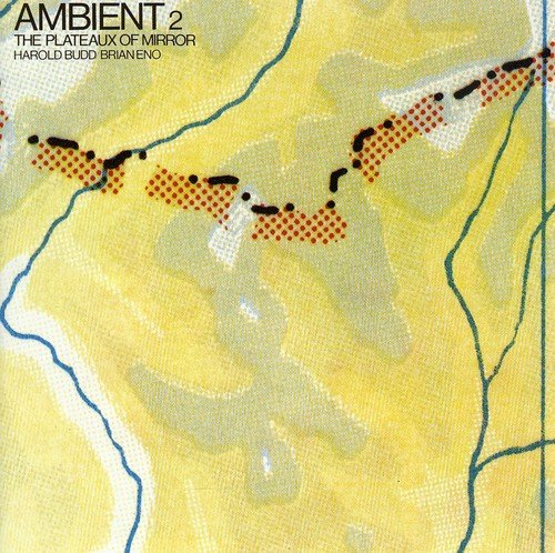 Ambient 2 – The Plateaux of Mirror