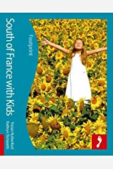 South of France with Kids (Footprint Travel Guides) (Footprint with Kids) Paperback