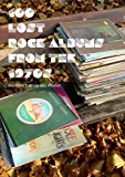100 Lost Rock Albums From The 1970s