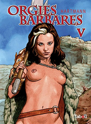 Orgies barbares, Tome 5 :