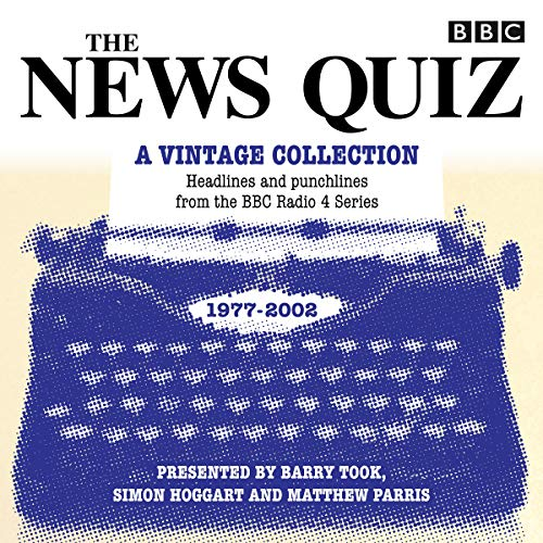 The News Quiz: A Vintage Collection: Archive highlights from the popular Radio 4 comedy (BBC Radio Comedy) -