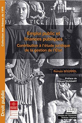 Emploi public et finances publiques: Contribution à l'étude juridique de la gestion de l'État (Thèses de l'IFR) par Romain Bourrel
