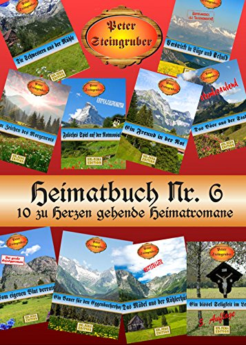 Peter Steingrubers Heimatbuch Nr. 6 (10 zu Herzen gehende Heimatromane) mit Preisvorteil