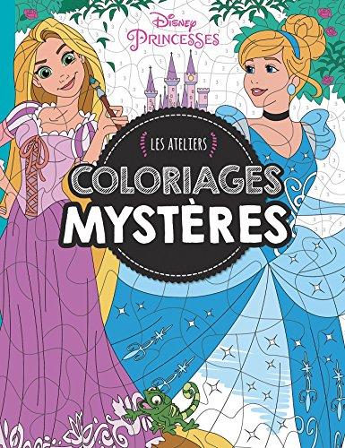 Princesses, MES ATELIERS DISNEY - COLORIAGES MYSTERE (HJD ATELIERS)